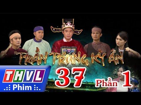 THVL | Trần Trung kỳ án - Tập 37 (Phần 1)