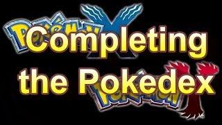 Pokemon X And Y How To Complete The Pokedex!