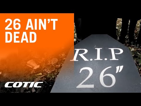 Cotic Bikes presents 26 ain't dead