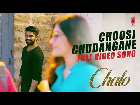 choosi-chudangane-video-song-chalo-movie