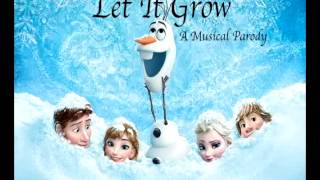 "Let It Grow (Let It Go ""Frozen"" Parody)"