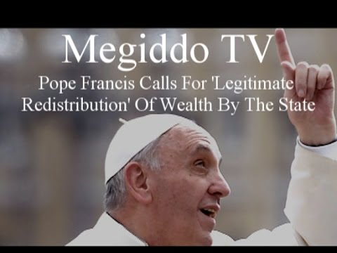 Pope Francis Calls For 'Legitimate Redistribution' Of Wealth By The State