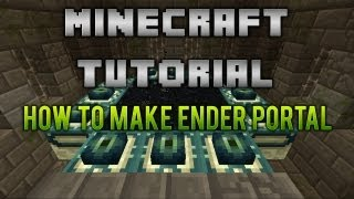How To Make And Ender Portal Minecraft (Xbox 360 & PC