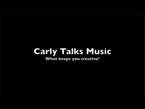 Carly Talks Music #45: Creative Energy & Frustration