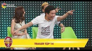 Giọng ải giọng ai | trailer tập 14: Trường Giang khẳng định thí sinh hát dở vì quá đẹp trai