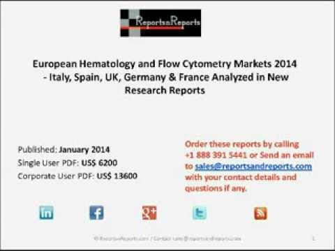 2014 Hematology and Flow Cytometry Markets For UK, France, Italy, Spain & Germany