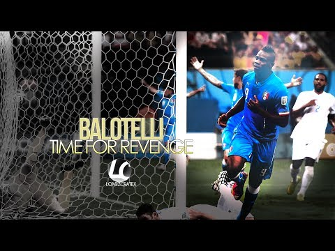 Mario Balotelli - Italy - Time For Revenge - World Cup 2014 - MrMargio Editing Contest