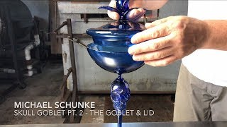 Glass artist Michael Schunke Skull Goblet Pt. 2 - The Goblet & Lid