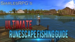 Runescape Skill Guide : Ultimate 1-99 Fishing Guide By