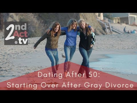 Starting Over and Dating after Gray Divorce: Expert Advice for Women Dating after 50!