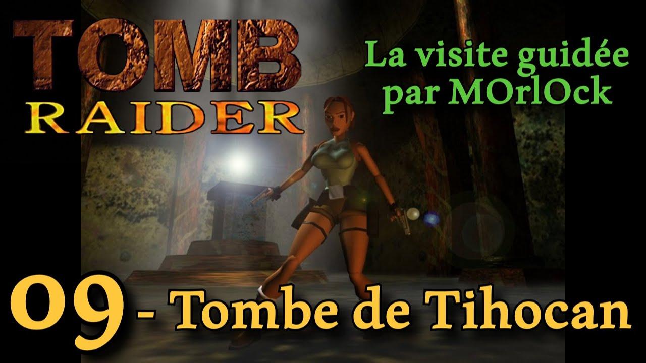 Tomb Raider 1 - 09 - Tombe de Tihocan [Solution] [No Meds] fr