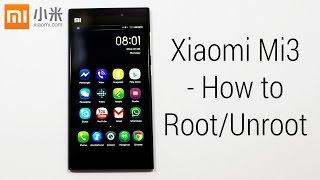 Xiaomi Mi3 How To Root/Unroot (All Variants No Loss Of