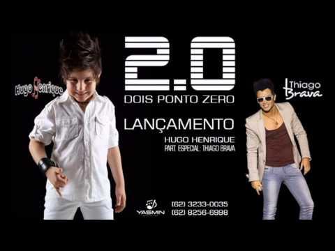 Hugo Henrique - 2.0 (Part. Thiago Brava)