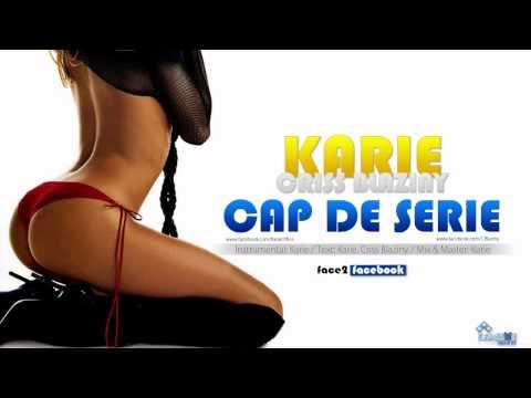 Karie & Criss Blaziny - Cap de Serie [F2FB Mixtape]