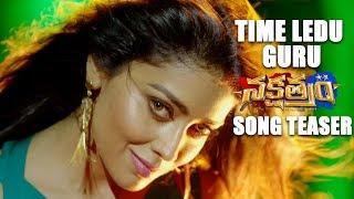 Time-Ledu-Guru-Song-Teaser---Nakshatram-Movie