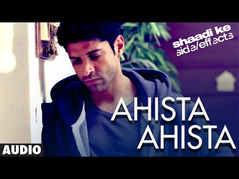 Ahista Ahista Farhan Akhtar Full Song (Audio) Shaadi Ke Side Effects | Farhan Akhtar, Vidya Balan