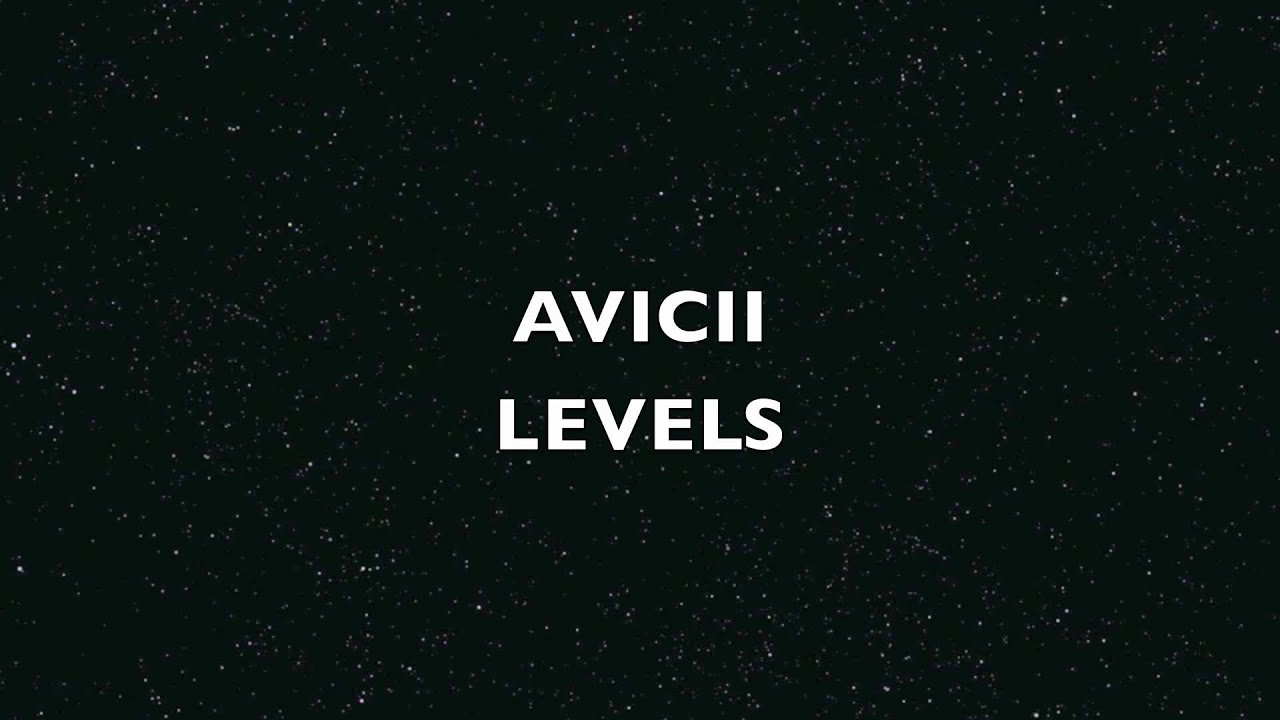 Avicii - Levels [OFFICIAL SONG HD] - YouTube