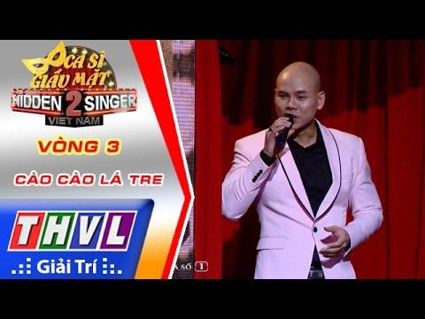 THVL   Ca sĩ giấu mặt 2016 - Tập 2: Phan Đinh Tùng   Vòng 3 - Cào cào lá tre