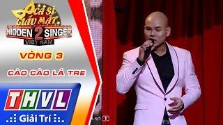 THVL | Ca sĩ giấu mặt 2016 - Tập 2: Phan Đinh Tùng | Vòng 3 - Cào cào lá tre