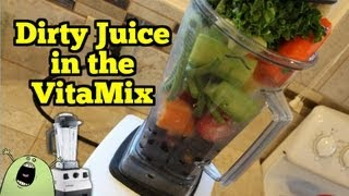 How To Make 'Dirty Juice' In A Vita-Mix