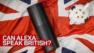 Can the Amazon Echo speak British?