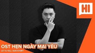Hẹn Ngày Mai Yêu - OST Phim Yêu Ư Để Sau - Long Cao