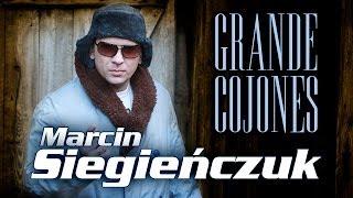 Marcin Siegieńczuk - Grande Cojones (Wielkie Jaja)