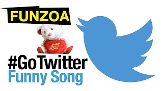 Go Twitter- Funny Twitter Song By Funzoa Teddy