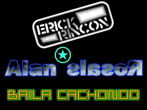 Dj Erick Rincon & Dj Alan Rosales - Baila Cachondo (Privaton Mix)
