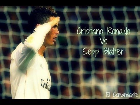 Cristiano Ronaldo Vs Sepp Blatter ||  El Comandante || HD