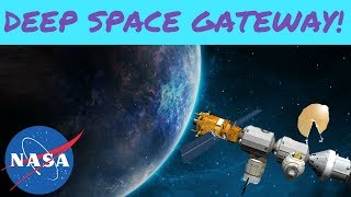 NASA's Deep Space Gateway, the Spaceport to Mars!