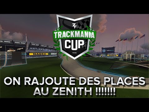 Trackmania Cup 2018 #42 : ON RAJOUTE DES PLACES AU ZENITH !