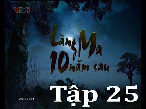Phim Làng Ma 10 Năm Sau Tập 25 Full HD