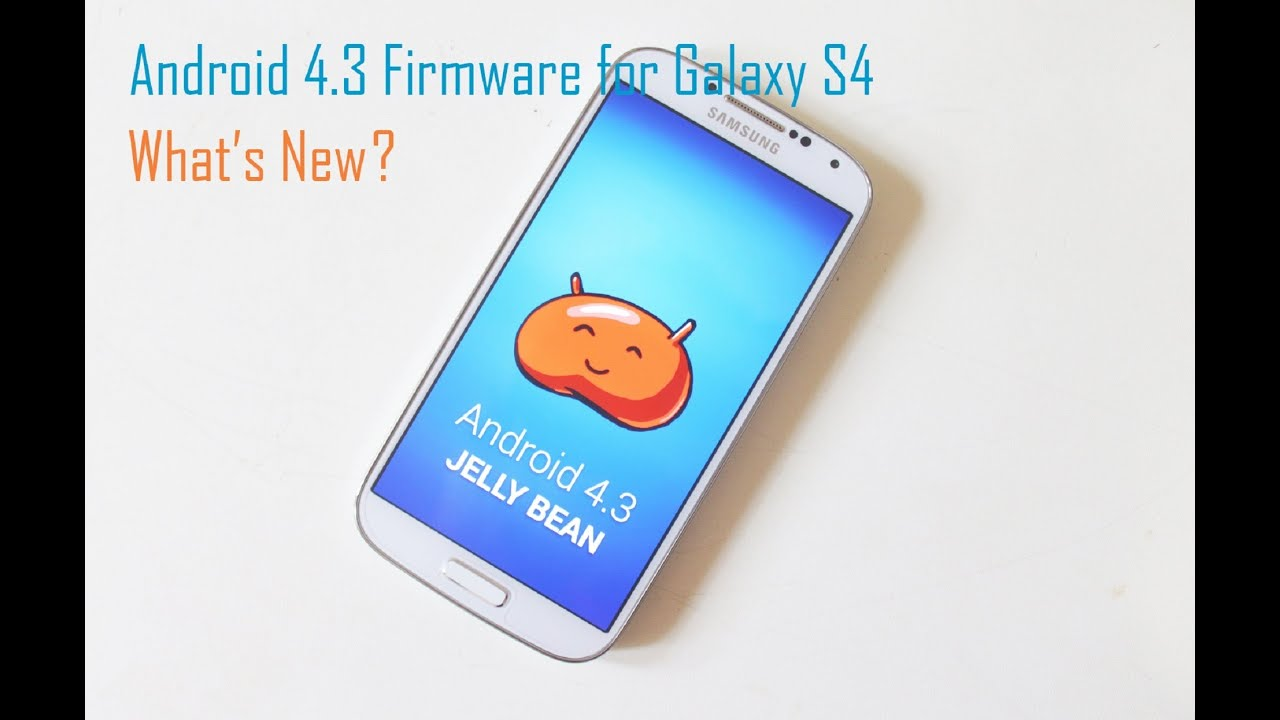 Official Android 4.3 Firmware for Samsung Galaxy S4 (GT ...