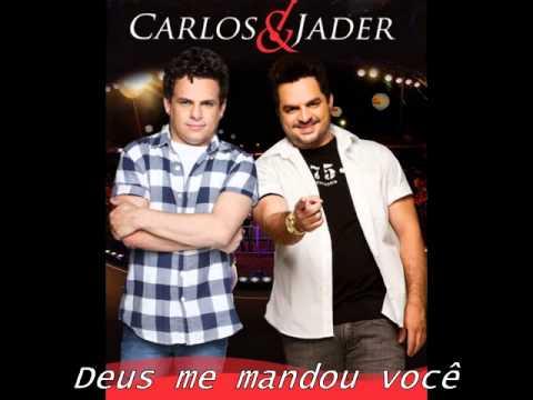 Deus Me Mandou Você - Carlos e Jader ( Nova 2012)