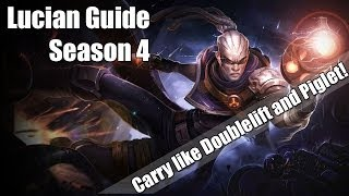Lucian Guide Season 4 How To Play & How To Carry Like