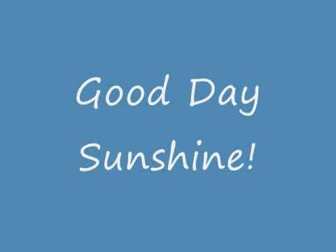 Songtext von The Beatles - Good Day Sunshine Lyrics