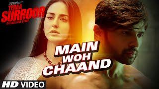 Teraa Surroor Movie, Main Woh Chaand Video Song, bollywood movies