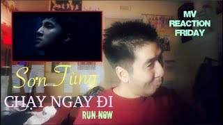 Sơn Tùng M-TP - Chạy Ngay Đi (Run Now) (MV Reaction Friday)