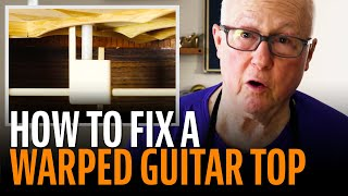 Watch the Trade Secrets Video, Fixing a warped guitar top