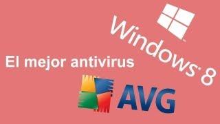 El Mejor Antivirus Para Windows 8 (AVG Antivirus)