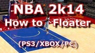 NBA 2k14 How To Floater Tutorial (PS3/XBOX/PC)