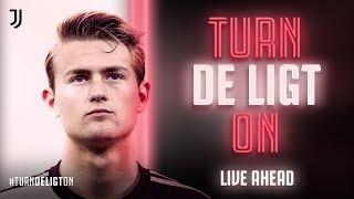 TURN DE LIGT ON | Matthijs de Ligt joins Juventus!