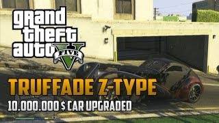 Grand Theft Auto 5: Truffade Z-Type FULL Gameplay - Truffade Z-Type - $10,000,000 Car GAMEPLAY GTA 5