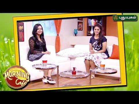Morning Cafe - Breakfast Show For Women | 26/04/2017 | PUTHUYUGAM TV