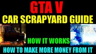 Grand Theft Auto V Car Scrapyard Guide How It Works
