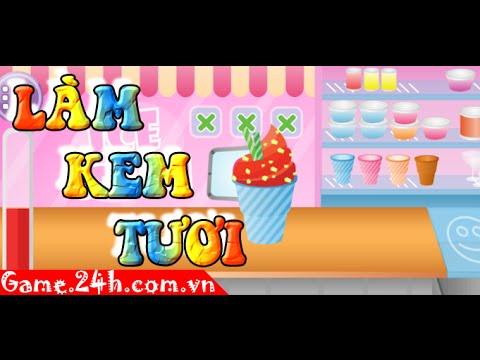 Game làm kem tươi - Video hướng dẫn chơi game 24h