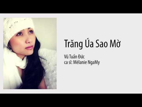 Melanie Nga My - Trăng Úa Sao Mờ - Vũ Tuấn Đức