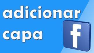 Como Adicionar Capa No Facebook Timeline 2011 2012