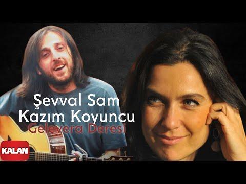 Şevval Sam - Gelevera Deresi